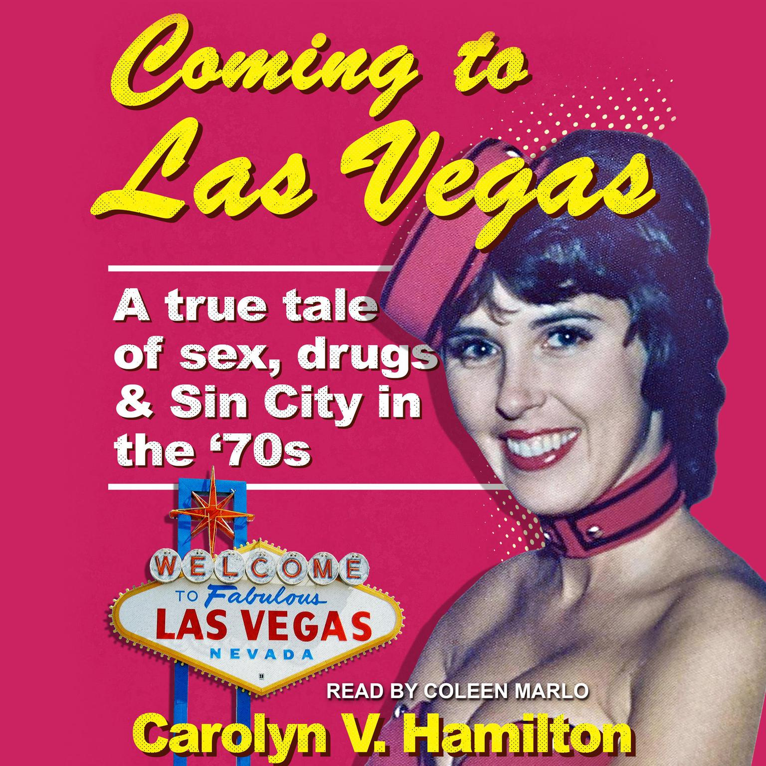 Printable Coming to Las Vegas: A true tale of sex, drugs & Sin City in the 70's Audiobook Cover Art
