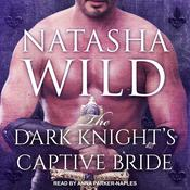 The Dark Knight's Captive Bride Audiobook, by Natasha Wild