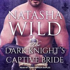 The Dark Knights Captive Bride Audiobook, by Natasha Wild