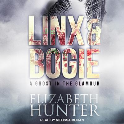 A Ghost in the Glamour: A Linx & Bogie Story Audiobook, by Elizabeth Hunter