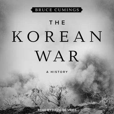 The Korean War: A History Audiobook, by Bruce Cumings