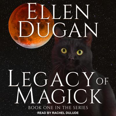 Legacy of Magick Audiobook, by Ellen Dugan