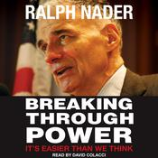 Breaking Through Power: It's Easier Than We Think Audiobook, by Ralph Nader