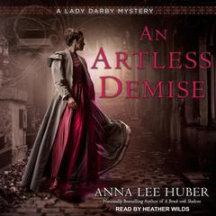 An Artless Demise Audiobook, by Anna Lee Huber