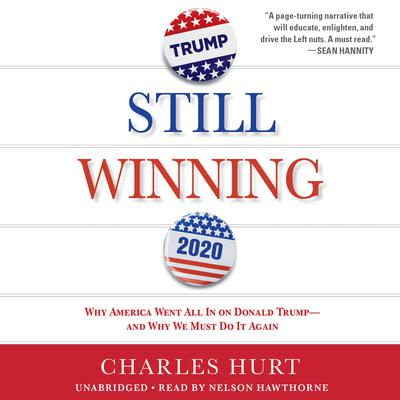 Double Down: Why America Went All In on Donald Trump-And Why We Must Do It Again Audiobook, by Charles Hurt