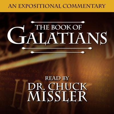 Galatians: An Expositional Commentary: An Expositional Commentary Audiobook, by Chuck Missler
