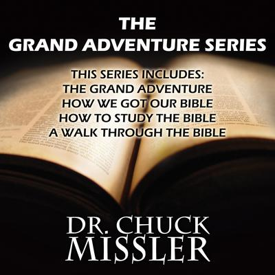 The Grand Adventure Series Audiobook, by Chuck Missler