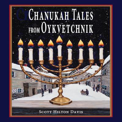 Chanukah Tales from Oykvetchnik Audiobook, by Scott Hilton Davis