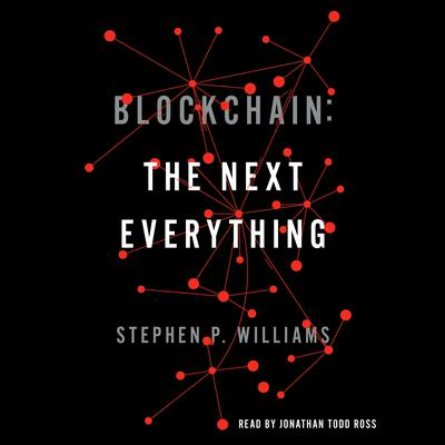 Blockchain: The Next Everything Audiobook, by Stephen P. Williams
