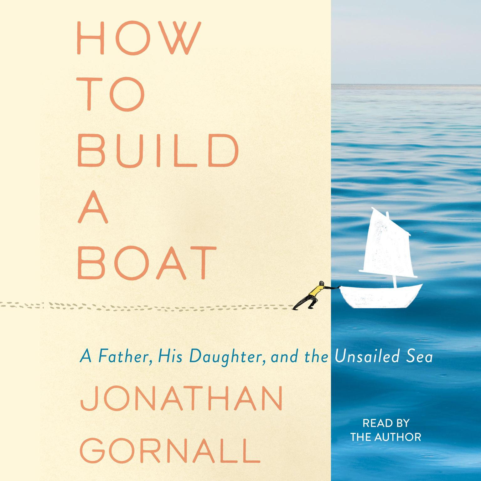 Printable How to Build a Boat: A Father, His Daughter, and the Unsailed Sea Audiobook Cover Art