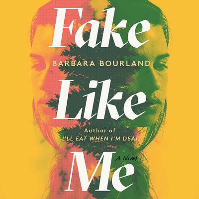Fake Like Me Audiobook, by Barbara Bourland