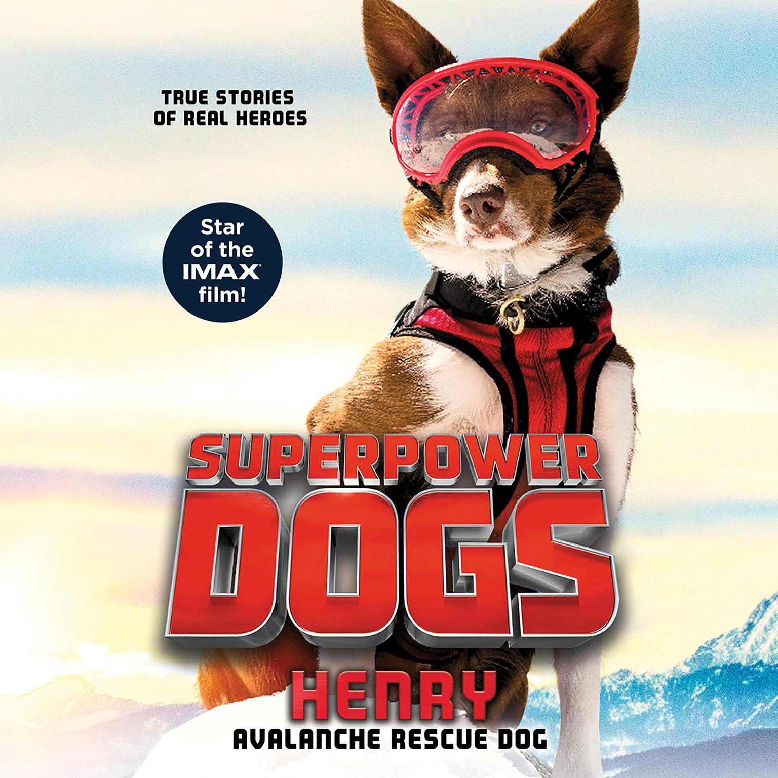 Printable Superpower Dogs: Henry: Avalanche Rescue Dog Audiobook Cover Art