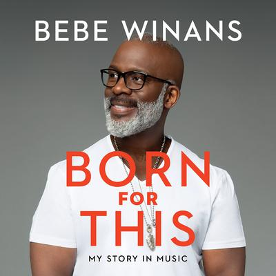 Born for This: My Story in Music Audiobook, by BeBe Winans