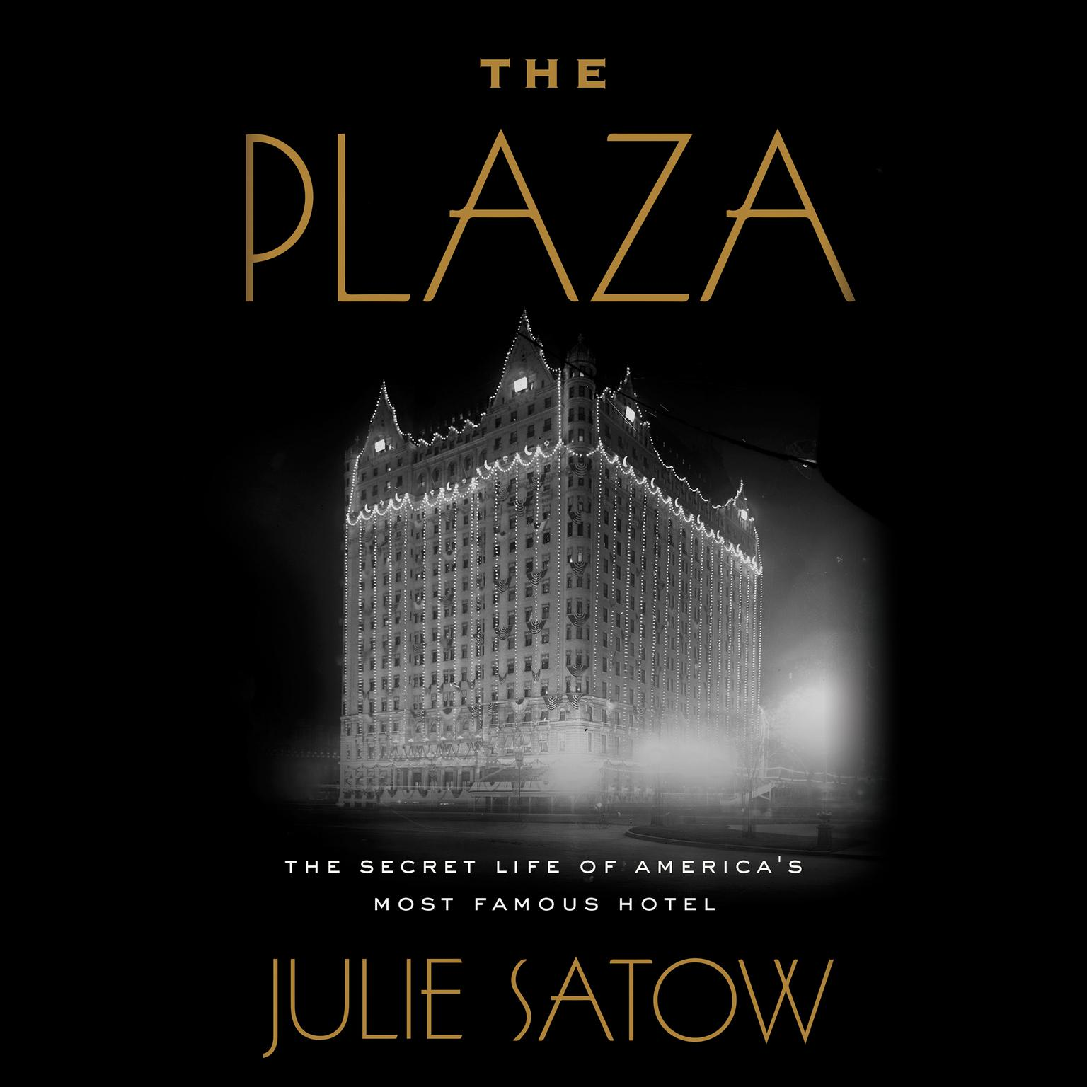 Printable The Plaza: The Secret Life of America's Most Famous Hotel Audiobook Cover Art