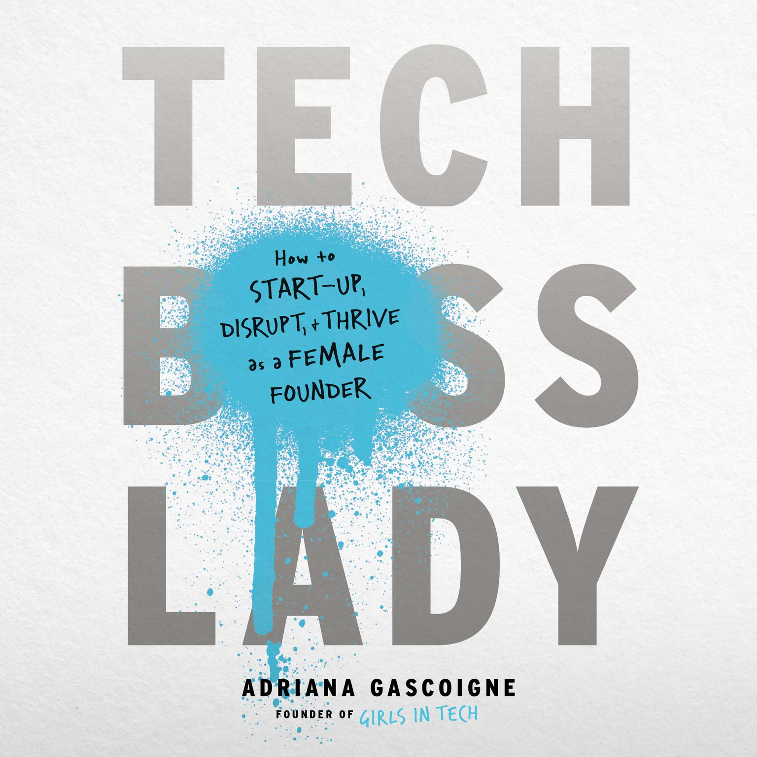 Printable Tech Boss Lady: How to Start-up, Disrupt, and Thrive as a Female Founder Audiobook Cover Art