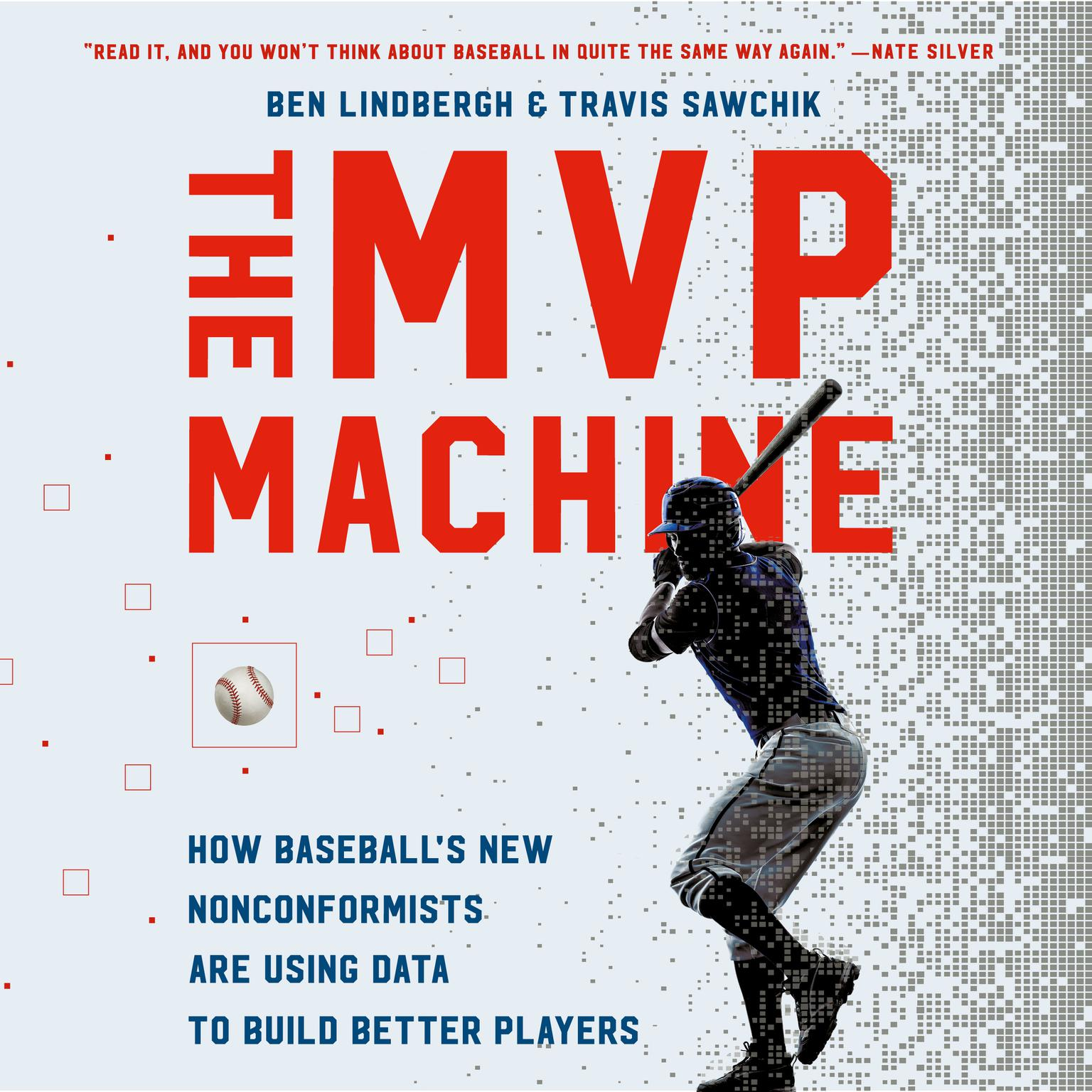 Printable The MVP Machine: How Baseball's New Nonconformists Are Using Data to Build Better Players Audiobook Cover Art