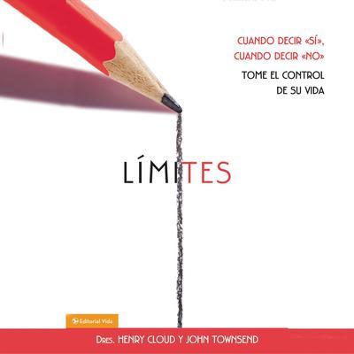Límites: Cuando decir sí, cuando decir no, tome el control de su vida Audiobook, by Henry Cloud