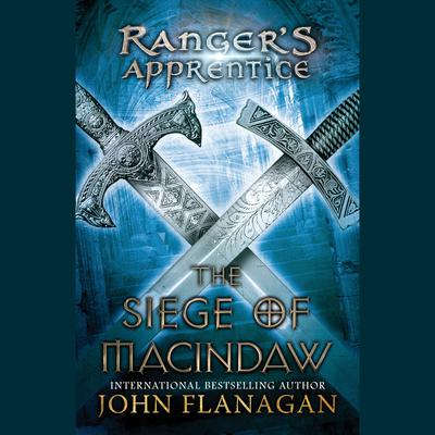 The Siege of Macindaw: Book Six Audiobook, by John Flanagan