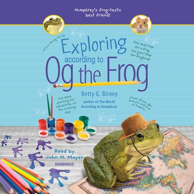 Exploring According to Og the Frog Audiobook, by Betty G. Birney