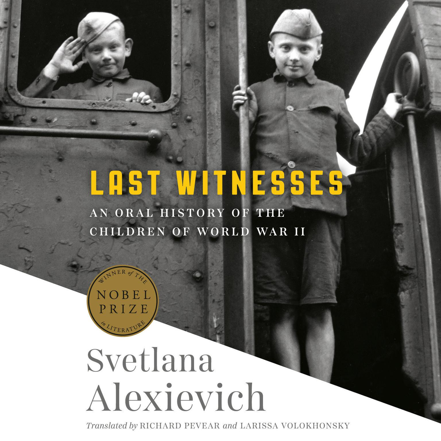 Printable Last Witnesses: An Oral History of the Children of World War II Audiobook Cover Art