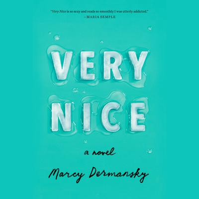 Very Nice: A novel Audiobook, by Marcy Dermansky