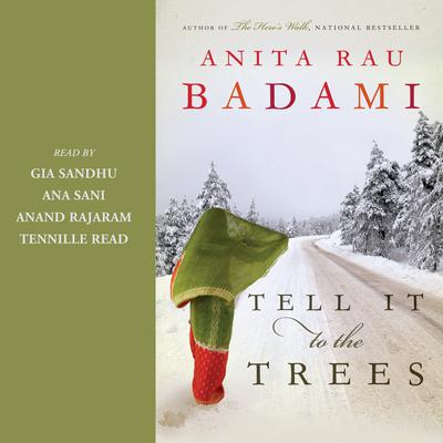 Tell It to the Trees Audiobook, by Anita Rau Badami