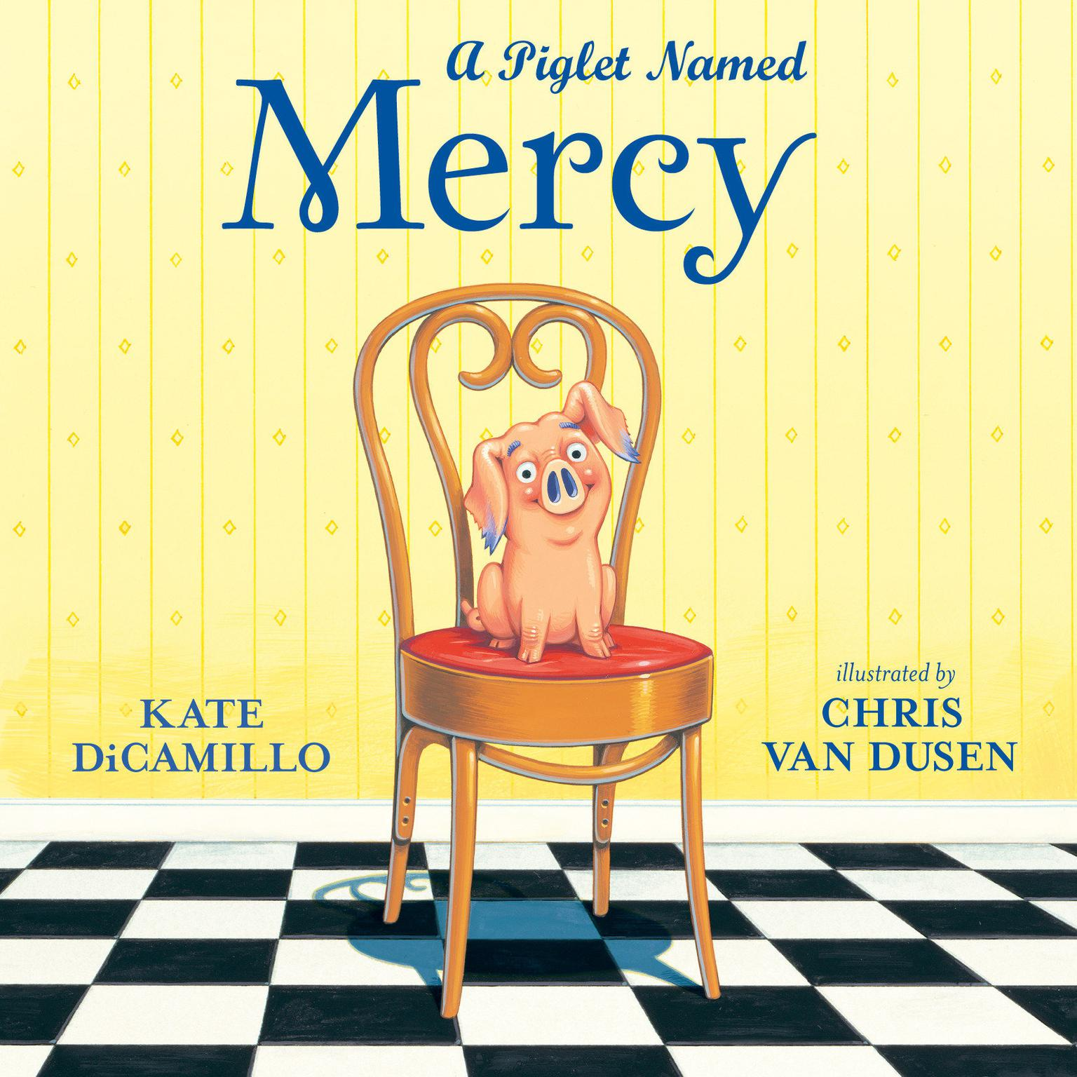 A Piglet Named Mercy Audiobook, by Kate DiCamillo