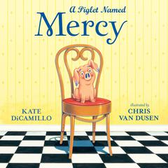 A Piglet Named Mercy Audiobook, by