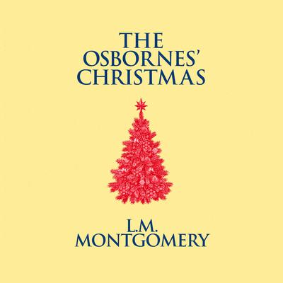 The Osbornes Christmas Audiobook, by L. M. Montgomery