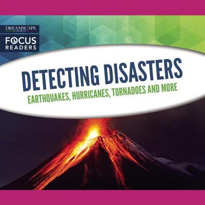 Detecting Disasters: Earthquakes, Hurricanes, Tornadoes and more Audiobook, by various authors