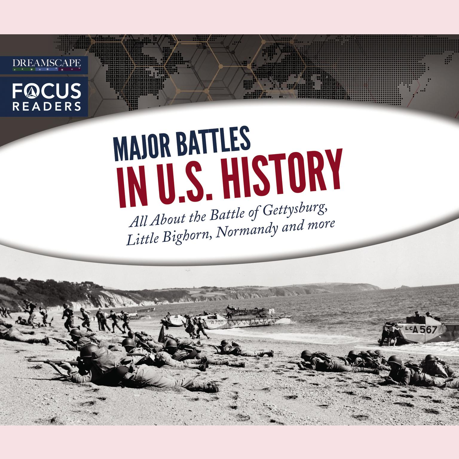 Printable Major Battles in U.S. History: All about the Battle of Gettysburg, Little Bighorn, Normandy, and More Audiobook Cover Art