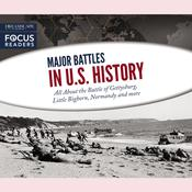 Major Battles in U.S. History: All about the Battle of Gettysburg, Little Bighorn, Normandy, and More Audiobook, by various authors