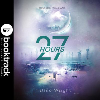 27 Hours - Booktrack Edition Audiobook, by Tristina Wright