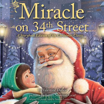 Miracle on 34th Street: A Storybook Edition of the Christmas Classic Audiobook, by Valentine  Davies