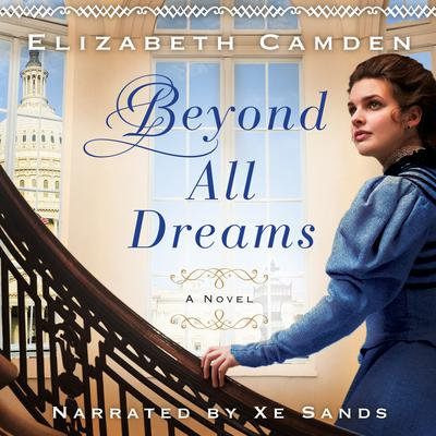 Beyond All Dreams Audiobook, by Elizabeth Camden