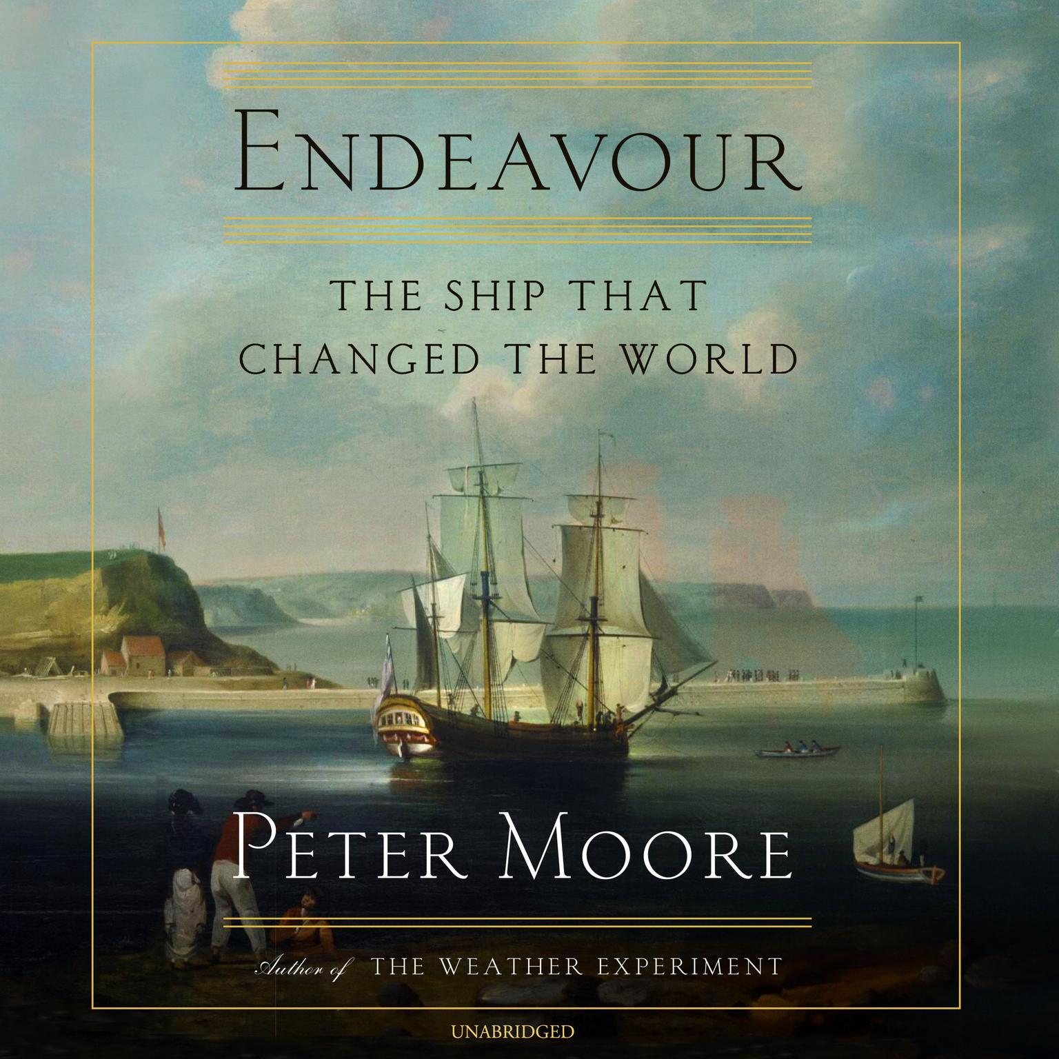 Endeavour: The Ship That Changed the World Audiobook, by Peter Moore