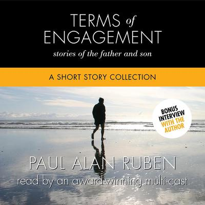 Terms of Engagement: Stories of the Father and Son: A Short Story Collection Audiobook, by Paul Alan Ruben