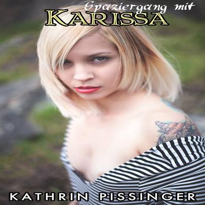 Spaziergang mit Karissa Audiobook, by Kathrin Pissinger
