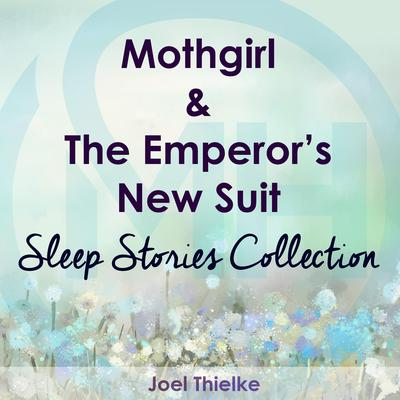 Mothgirl & The Emperor's New Suit Audiobook, by Joel Thielke