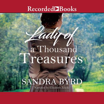 Lady of a Thousand Treasures Audiobook, by Sandra Byrd