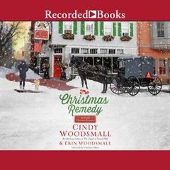The Christmas Remedy: An Amish Christmas Romance Audiobook, by Cindy Woodsmall, Erin Woodsmall