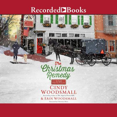 The Christmas Remedy: An Amish Christmas Romance Audiobook, by Cindy Woodsmall