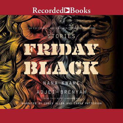 Friday Black Audiobook, by Nana Kwame Adjei-Brenyah