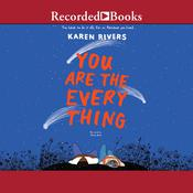 You Are the Everything Audiobook, by Karen Rivers