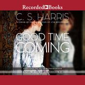 Good Time Coming Audiobook, by C. S. Harris