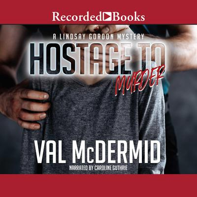 Hostage to Murder Audiobook, by Val McDermid