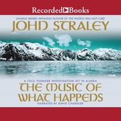 The Music of What Happens Audiobook, by John Straley