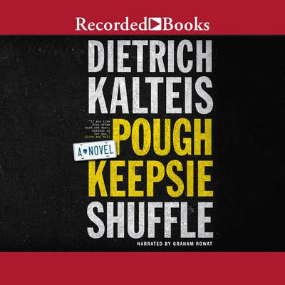 Poughkeepsie Shuffle: A Crime Novel Audiobook, by Dietrich Kalteis