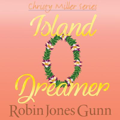 Island Dreamer Audiobook, by Robin Jones Gunn
