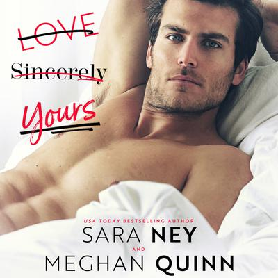 Love, Sincerely Yours Audiobook, by Sara Ney